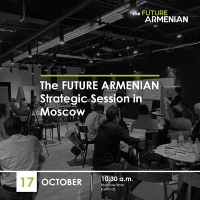 The FUTURE ARMENIAN Strategic Session in Moscow